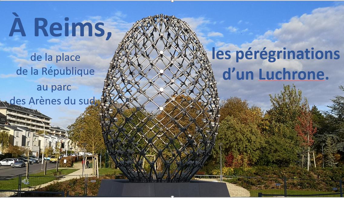 À Reims, les pérégrinations d'un luchrone