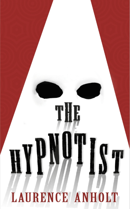 The Hypnotist, by Laurence Anholt - Linda Newbery Author