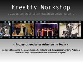 Kreativworkshgop von Nadine J. M. Knauer, Prozessorientiertes Arbeiten im Team, Filmemachen nach theaterpädagogischen Methoden