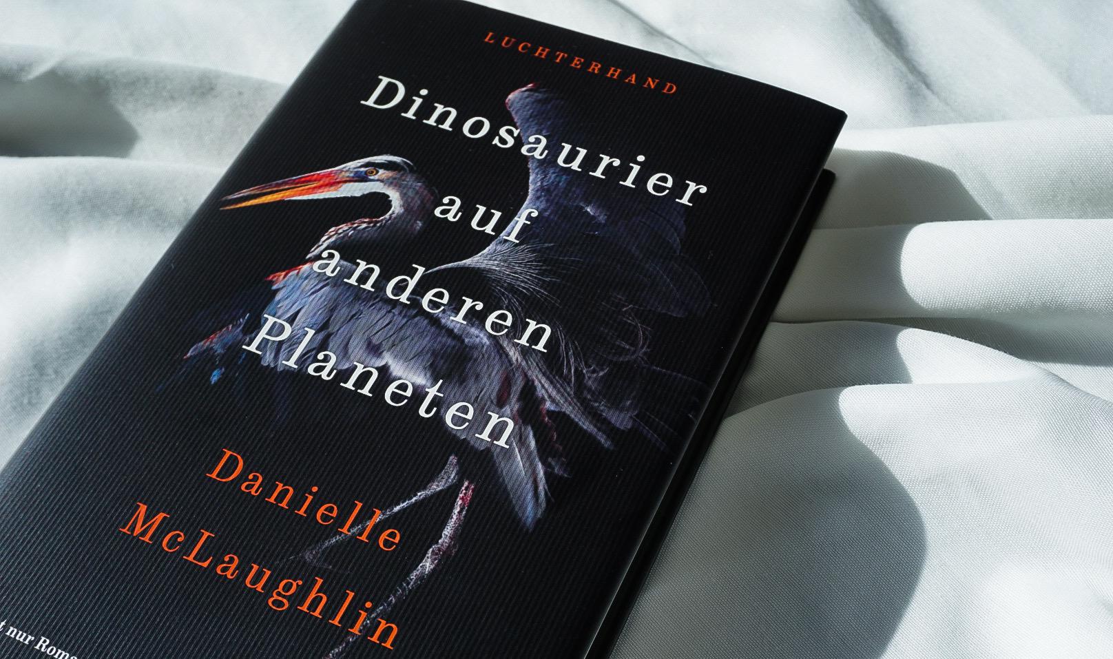 """""""Dinosaurier auf anderen Planeten"""" von Danielle McLaughlin"""