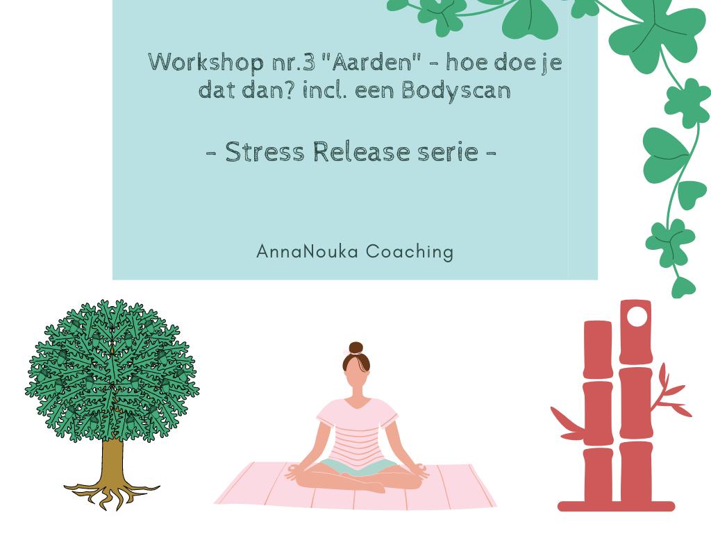 """Workshop nr.3 Stress Release """"Aarden & Bodyscan"""""""