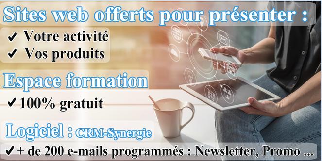 Sites web offerts pour présenter votre activité et vos produits, espace de formation 100% gratuit, logiciel CRM-synergie