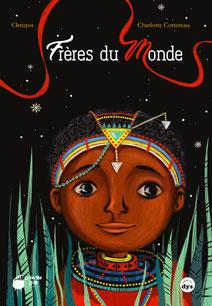Couverture de l'album jeunesse Frères du monde paru aux Éditions La marmite à mots sur le BLOG : la Bulle Ludique Originale Gratuite