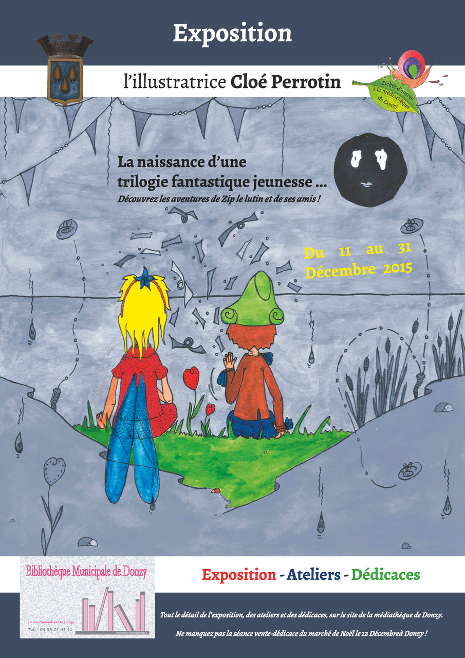 """Affiche de l'exposition """"la naissance d'une trilogie fantastique jeunesse"""" à la médiathèque de Donzy. Exposition, Ateliers, Dédicace avec Cloé Perrotin."""