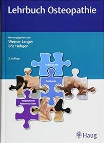 Lehrbuch Osteopathie - Überblick über die allgemeinen Untersuchungs- und Behandlungsprinzipien der Osteopathie von Werner Langer und Eric Hebgen