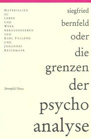 Karl Fallend / Johannes Reichmayr (Hg.) Siegfried Bernfeld oder die Grenzen der Psychoanalyse
