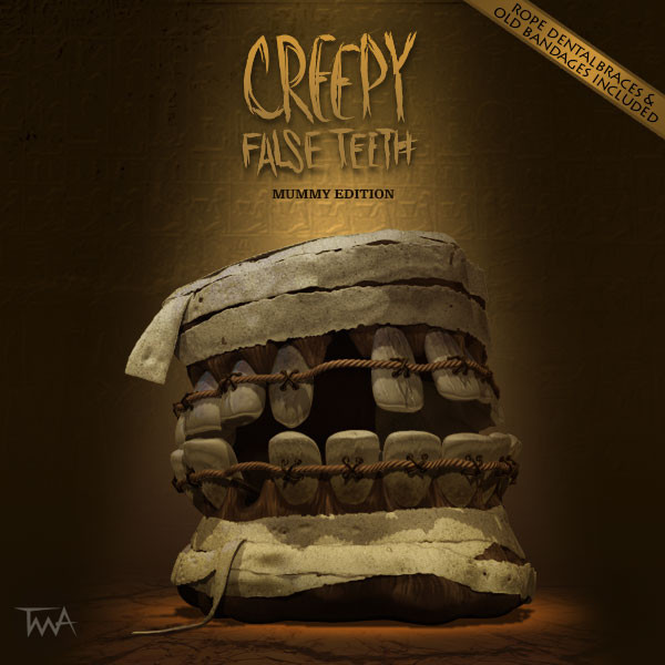 Creepy False Teeth - The Mummy edition