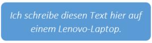"""Was ist es, das """"Ich schreibe diesen Text hier auf einem Lenovo-Laptop"""" wahr macht?"""