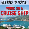 Get paid to travel - Work on a Cruise Ship