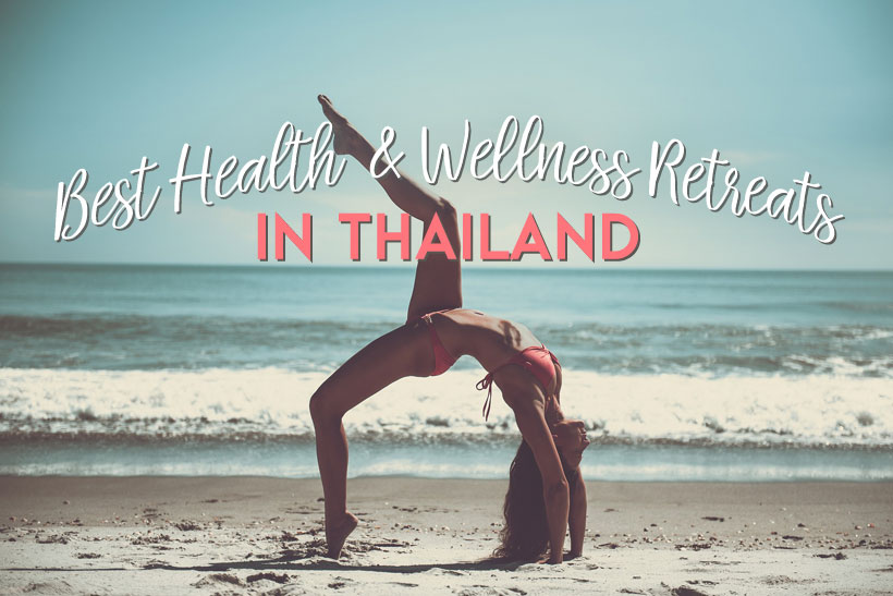 Best Health, Yoga, Detox, Spa and Wellness Retreats in Thailand | via @Just1WayTicket