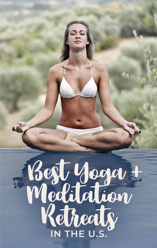 Best Yoga and Meditation Retreats in the US