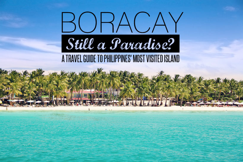 Boracay 2014 - Still a Paradise? A Travel Guide to Philippines' most visited island. © Sabrina Iovino @Just1WayTicket