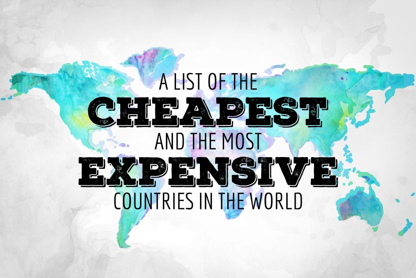 A List Of The Cheapest And The Most Expensive Countries In The World | You want to move abroad and work remotely? Or just travel for an indefinite time? This list will help you to find out about the cost of living around the globe... | via @Just1WayTicket