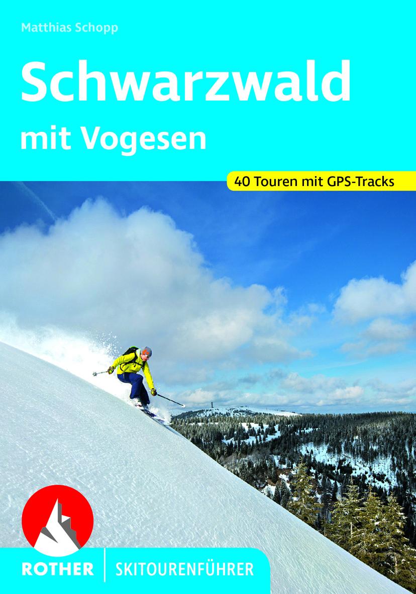Skitourenfuehrer Schwarzwald mit Vogesen