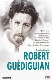 ROBERT GUEDIGUIAN, un de nos réalisateurs préférés.