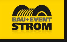 Bau + Event-Strom
