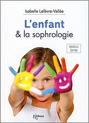 L'enfant et la sophrologie, protocoles et applications
