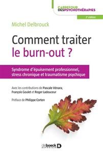 Comment traiter le burn-out : Principes de prise en charge du syndrome d'épuisement professionnel. D'après l'ouvrage de  Michel Delbrouck.