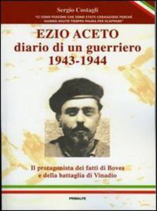 1943 - 1944, il diario inedito del Generale Ezio Aceto un importante protagonista della Resistenza sconosciuto ai cuneesi.