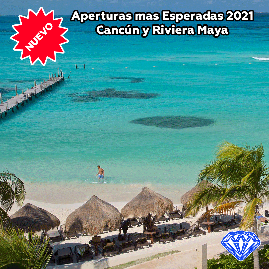 Aperturas mas Esperadas 2021 del Caribe Mexicano