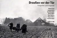 Fotografien von Robert Capa, Hannes Kilian, Karl Heinz Mai, Hilmar Pabel, Wolf Strache, Hansel Mieth und Otto Hagel