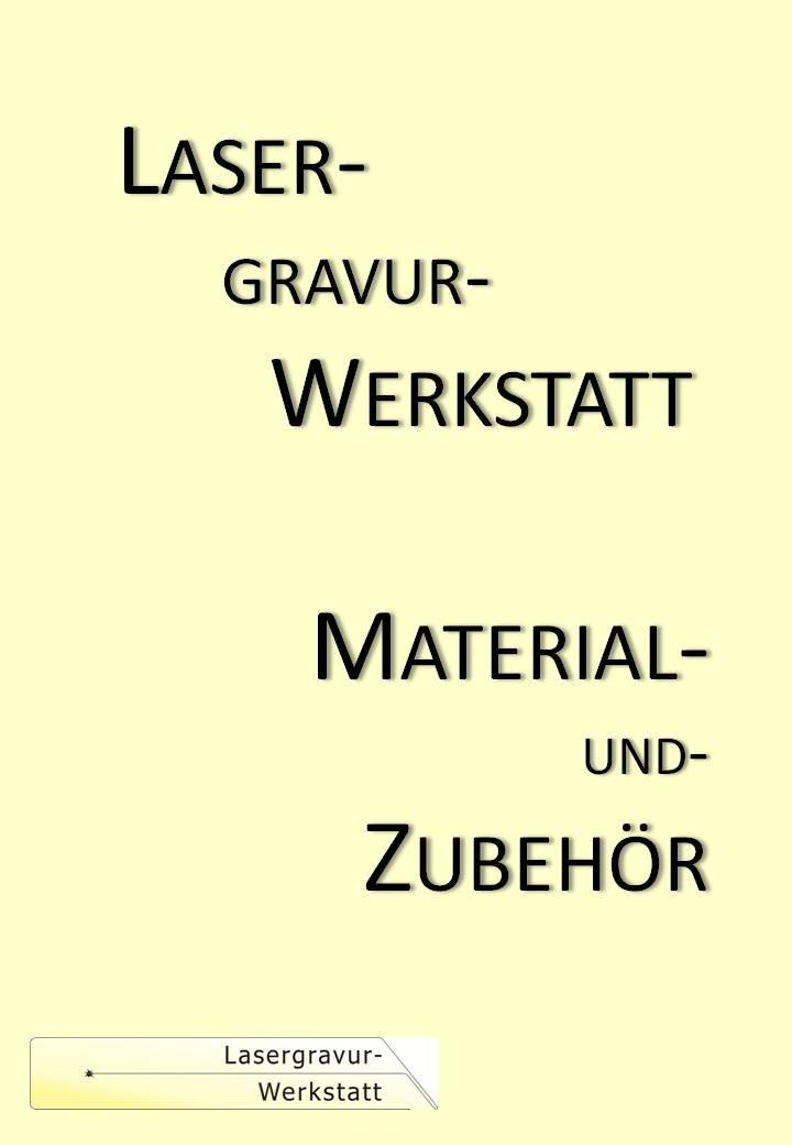 Lasergravur-Werkstatt Katalog - Material und Zubehör