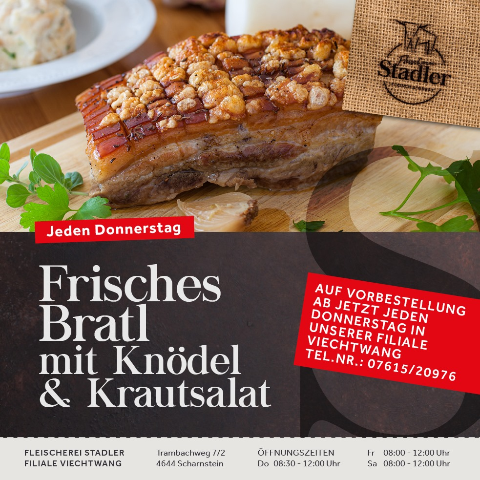 JEDEN DONNERSTAG: Frisches Bratl in Viechtwang.