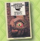 Cuentos de amor, de locura y de muerte. Horacio Quiroga