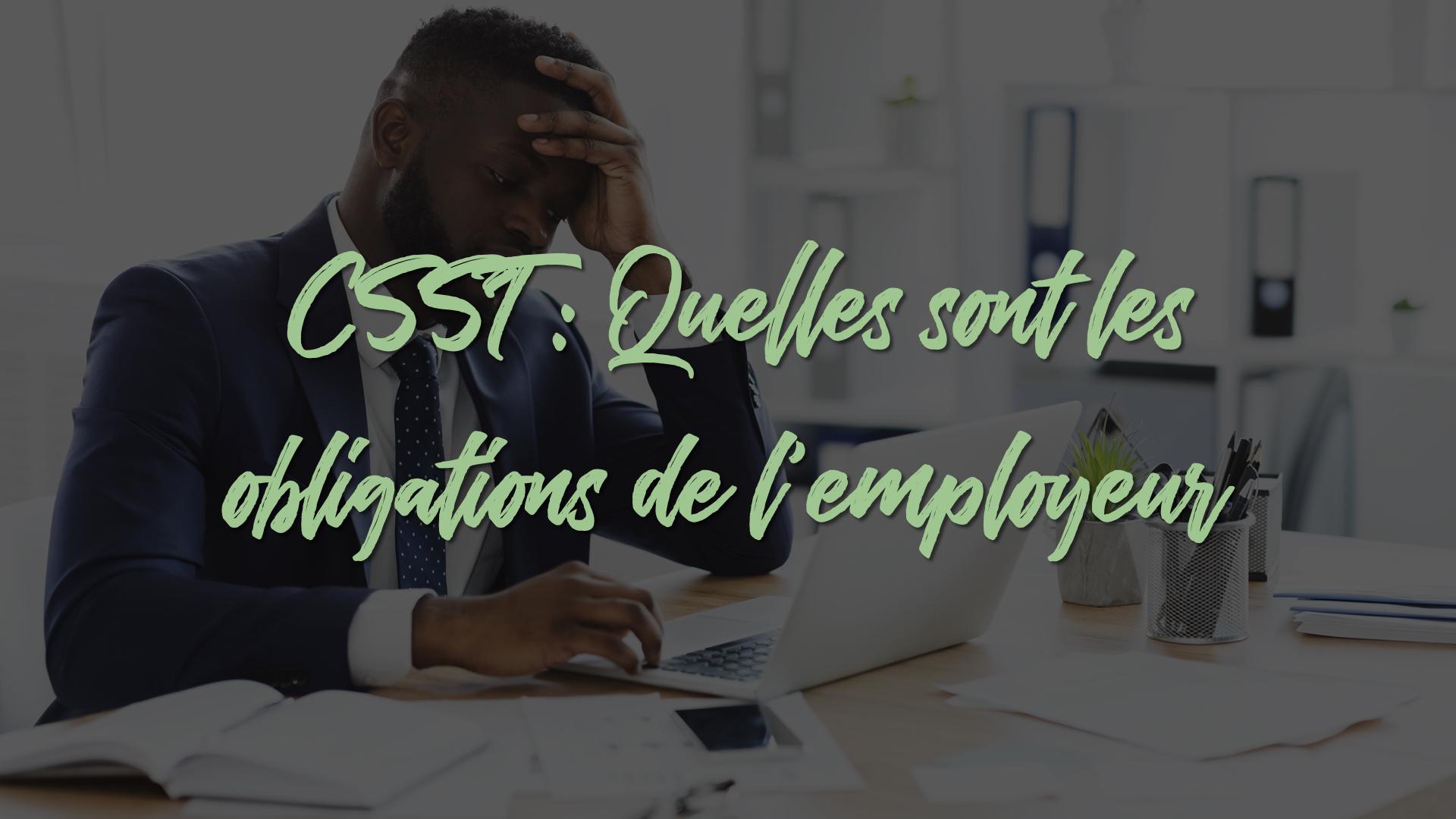 CSST : Obligation de l'employeur