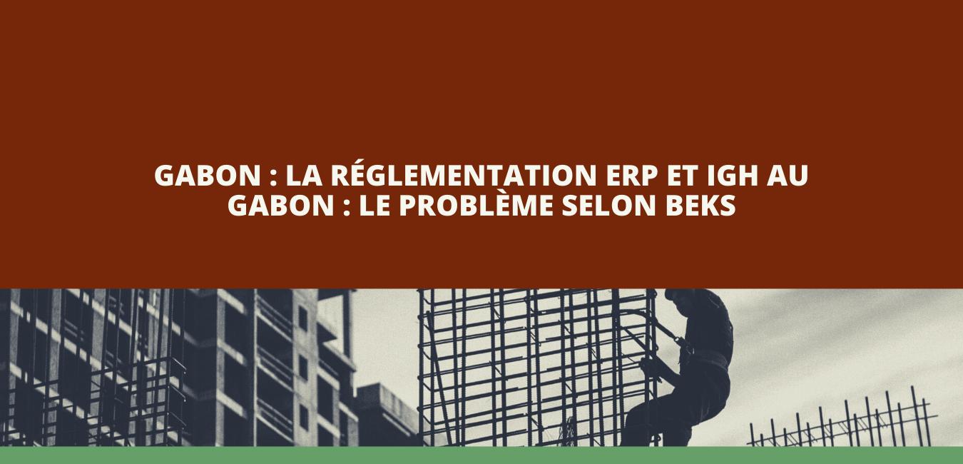 """""""C'est comme prendre les exigences d'un immeuble de 20 étages en plein Paris et venir les coller sur un petit immeuble de 9 étages à Libreville"""""""