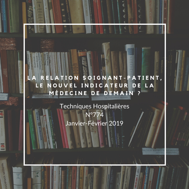 https://www.techniques-hospitalieres.fr/article/2035-la-relation-soignant-patient-le-nouvel-indicateur-de-la-medecine-de-demain-.html