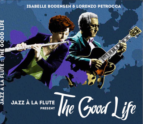 "Jazz à la flute present ""The good life"""