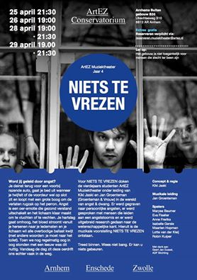 Niets te vrezen, 2016 Regie & Coaching: Kiki Jaski & Jan Groenteman