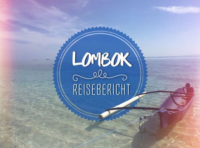 10 Tage in Lombok. Ein Reisebericht über Lombok, Indonesien.