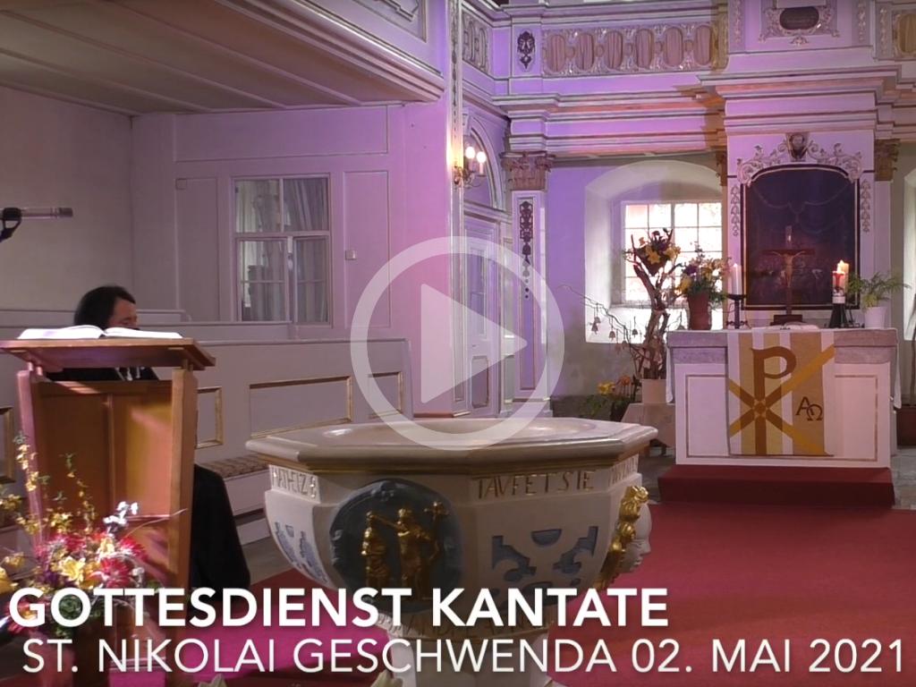 Gottesdienst Kantate in der St. Nikolai Kirche Geschwenda am 02.05.2021