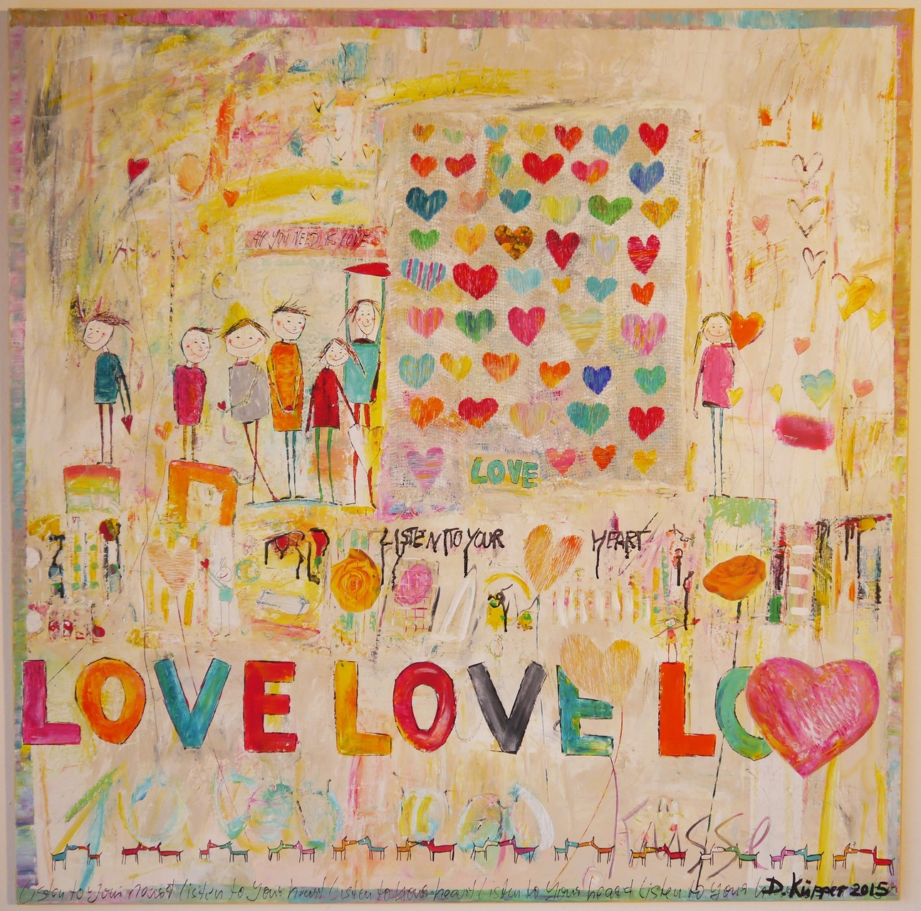 """Listen to your Heart"" - 100x100cm - Preis: 380 Euro"