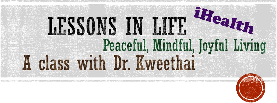 iHealth Lessons in Life: Peaceful, Mindful, Joyful Living