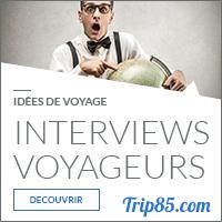 Nos interviews de voyageurs vous donneront des idées !