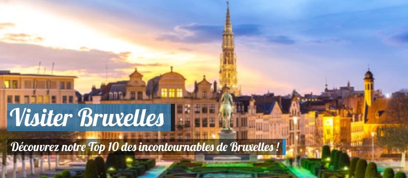 Visiter Bruxelles, notre Top 10 des incontournables !