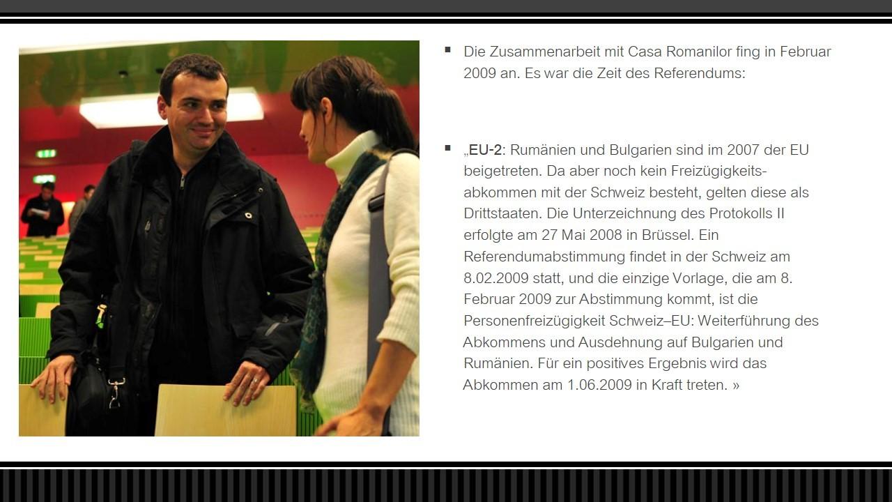 """Seit Februar 2009  eine gelungene Zusammenarbeit mit """"Casa Romanilor din Elvetia"""""""