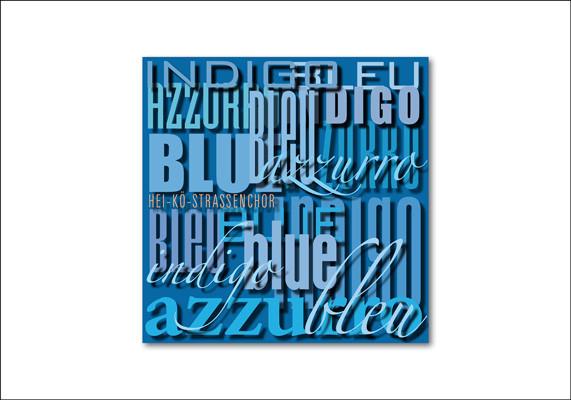 Hei-Kö-Straßenchor, Düsseldorf-Gerresheim | Cover für eine Chor-CD, auf der alle Stücke die Farbe Blau thematisieren