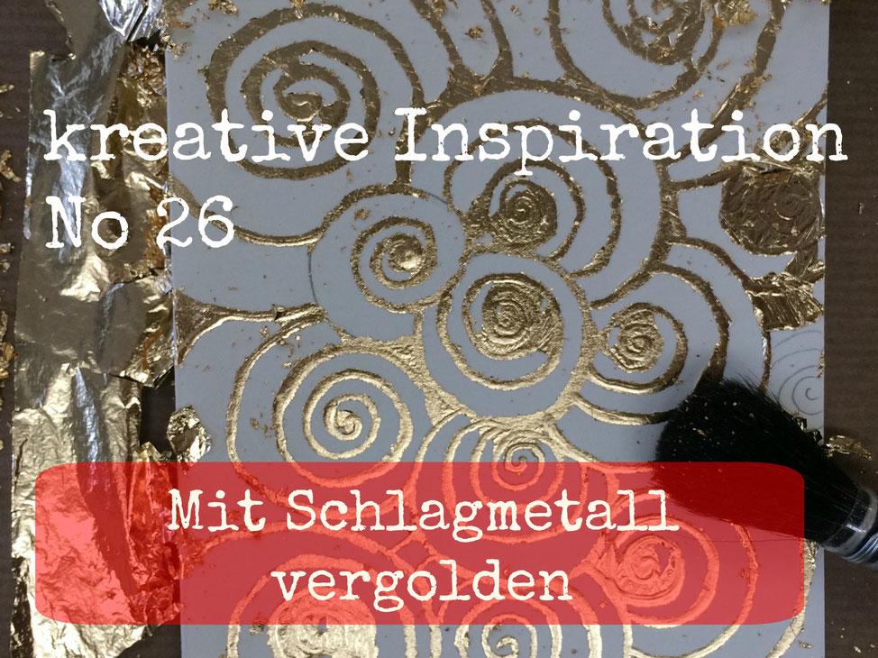 Vergolden mit Schlagmetall! Und die Geschichte vom Schneckenkönig - eine kreative Inspiration