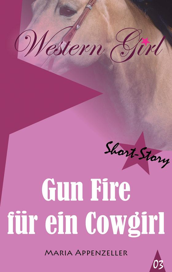Gun Fire für ein Cowgirl - Short Story 3