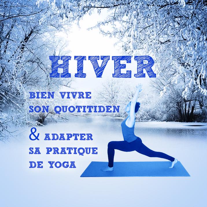 Vivre et pratiquer en HIVER selon l'approche ayurvédique