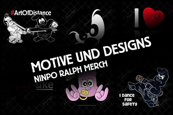 Ninpo Ralph Merchandise Motive und Designs im Styleshop