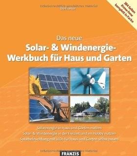 Das grosse Solar- & Windenergie Werkbuch (Quelle: http://www.franzis.de)