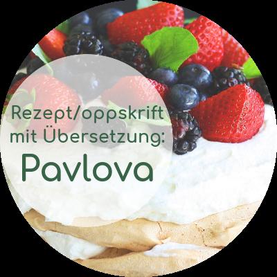 Pavlova: Norwegisches Rezept mit deutscher Übersetzung