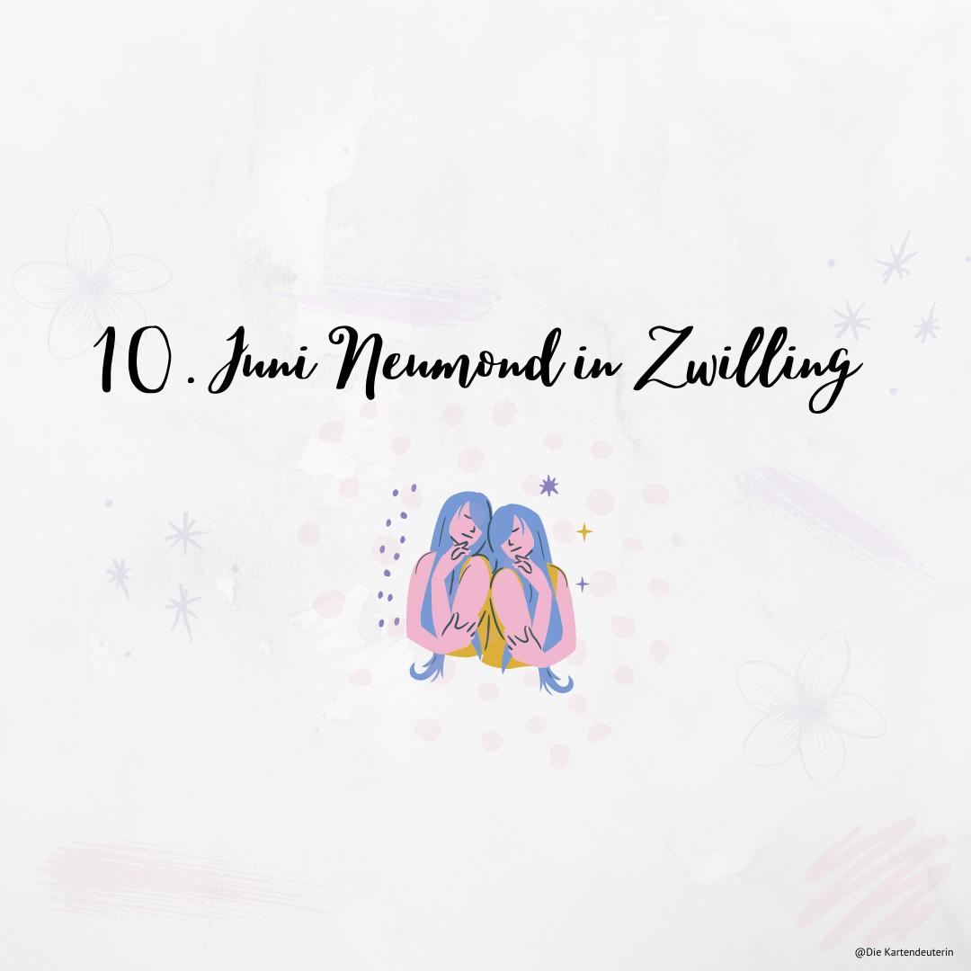 10. Juni Neumond in Zwilling