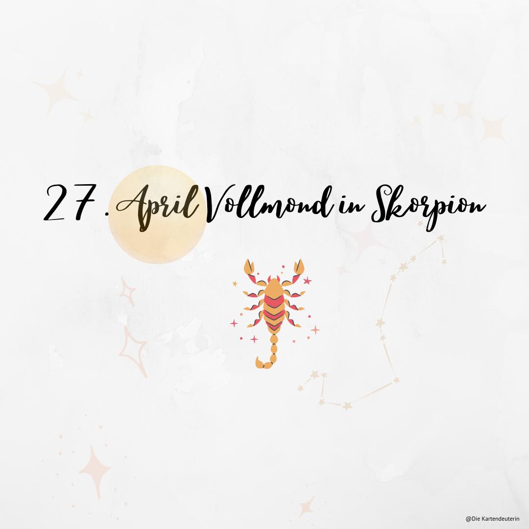 27. April Vollmond in Skorpion