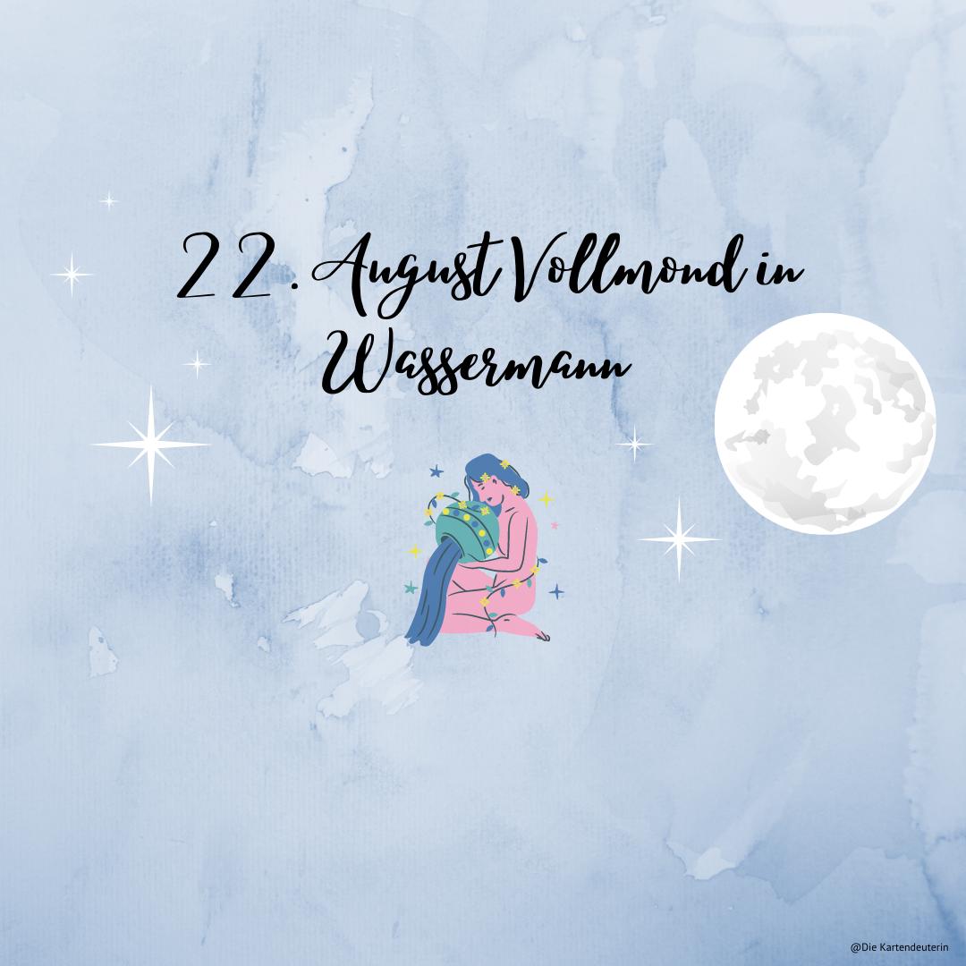 22. August Vollmond in Wasssermann